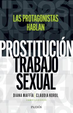 Prostitución/trabajo sexual: hablan las protagonistas